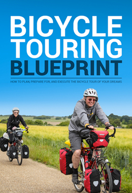 The Bicycle Touring Blueprint - Learn how to Bike Tour